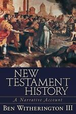 New Testament History : A Narrative Account by Ben, III Witherington (2003,...