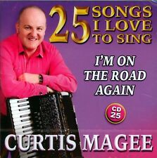 CURTIS MAGEE I'M ON THE ROAD AGAIN-SONGS I LOVE -NEW CD