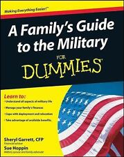 A Family's Guide to the Military for Dummies by Sheryl Garrett and Sue Hoppin...