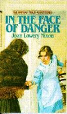 In The Face of Danger (Orphan Train Adventures)-ExLibrary