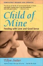 Child of Mine: Feeding with Love and Good Sense, Ellyn Satter, New Book