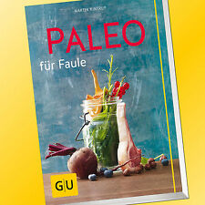 Martin Kintrup | PALEO FÜR FAULE | Schnelle & gesunde Küche | Rezepte (Buch)
