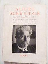 Albert Schweitzer Etudes et Témoignages Ed. L'Arche 1952