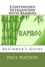 Continuous Integration with Bamboo by Paul Watson (2016, Paperback)