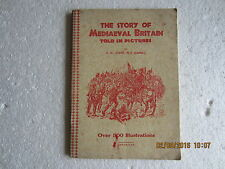 VINTAGE JOURNAL-THE STORY OF MEDIAEVAL BRITAIN-TOLD IN PICTURES-C W AIRNE-1930s