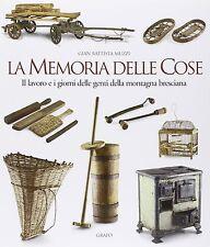 La Memoria delle cose vol2 - Montagna / Grafo Editore Brescia / caccia contadini