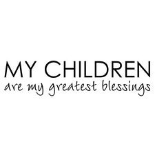 My Children Are My Greatest Blessings Wall Sticker Inspired Quote Kid Room Decor