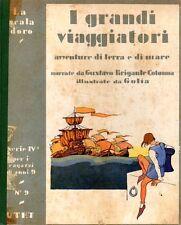 I GRANDI VIAGGIATORI   LA SCALA D'ORO SERIE IV  N° 9  UTET (NA696)