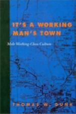 It's a Working Man's Town: Male Working-Class Culture