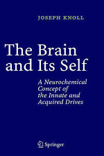 The Brain and Its Self: A Neurochemical Concept , Joseph Knoll, New