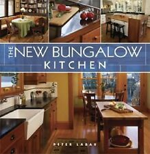 The New Bungalow Kitchen by Peter Labau (2007, Hardcover)