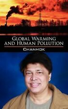 Global Warming and Human Pollution by Chanmok (2007, Paperback)