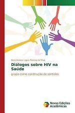 Dialogos Sobre HIV Na Saude by Pereira Da Silva Nara Helena Lopes (2015,...