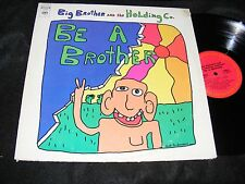 BIG BROTHER & The Holding Co. Rarity LP BE A BROTHER Without Janis COLUMBIA 70s