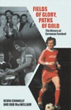 Fields of Glory, Paths of Gold : The History of European Football by Kevin...