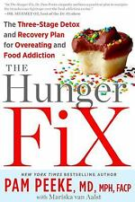 The Hunger Fix: The Three-Stage Detox and Recovery Plan for Overeating and Food