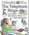 I Wonder Why the Telephone Rings: and Other Questions About Communication, Mead,