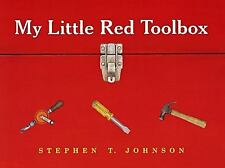 My Little Red Toolbox, Stephen T. Johnson, Acceptable Book