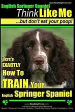 English Springer Spaniel Dog Training: Here's Exactly How to Train Your...