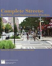 Complete Streets: Best Policy and Implementation Practices Planning Advisory Se