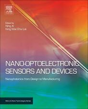 Nano Optoelectronic Sensors and Devices: Nanophotonics from Design to Manufactu