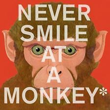 Never Smile at a Monkey : And 17 Other Important Things to Remember by Steve...