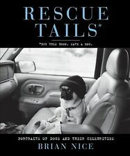 Rescue Tails: Portraits of Dogs and Their Celebrities-ExLibrary