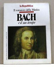 IL ROMANZO DELLA MUSICA - BACH (possibilità di spedizione a 2,00 euro)