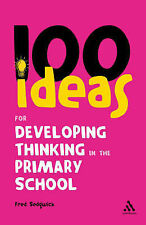 100 Ideas for Developing Thinking in the Primary School (Continuum One Hundreds)