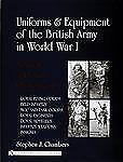 Uniforms and Equipment of the British Army in World War I : A Study in Period...