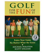 GOLF FOR THE FUN OF IT BOOK: New ENJOY YOUR GAME NO MATTER WHAT THE SCORE