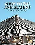 Roof Tiling and Slating: A Practical Guide-ExLibrary