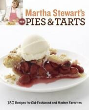 Martha Stewart's New Pies and Tarts : 150 Recipes for Old-Fashioned and Modern F