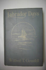 1919 Signed by Wilfred Grenfell LABRADOR DAYS *Tales of the Sea Toilers*1st Edtn