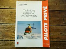 AVIATION - TECHNIQUE D' UTILISATION DE L' HELICOPTERE PILOTE PRIVE PUY DE GOYNE