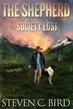 Society Lost - Volume One: The Shepherd : Society Lost by Steven Bird (2015,...