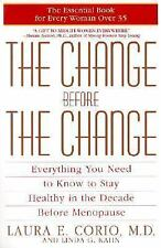 The Change Before the Change: Everything You Need to Know to Stay Healthy in t..
