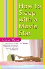 How to Sleep with a Movie Star, Kristin Harmel, Good Book