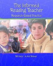 Informed Reading Teacher : The Research-Based Practice by Bill Harp and Jo...