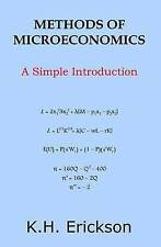 Methods of Microeconomics: A Simple Introduction by Erickson, K. H. -Paperback