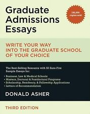 Graduate Admissions Essays : Write Your Way into the Graduate School of Your Cho
