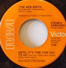 "NEW BIRTH - Until Its Time For You To Go ~ 7"" Single US PRESS"