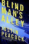 Blind Man's Alley : A Novel by Justin Peacock (2010, Hardcover)