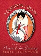 A Question of Death : An Illustrated Phryne Fisher Anthology 0 by Kerry...