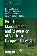 Post-Fire Management and Restoration of Southern European Forests 24 (2014,...