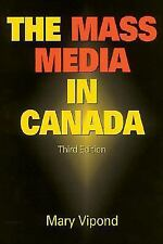 The Mass Media in Canada : Third Edition