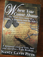 SIGNED   When You Come Home : The True Love Story of a Soldier's Heroism,...