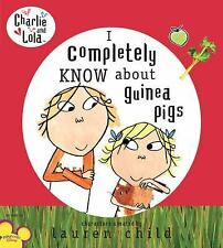 Charlie and Lola: I Completely Know About Guinea Pigs-ExLibrary