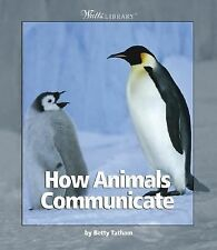 Watts Library: How Animals Communicate
