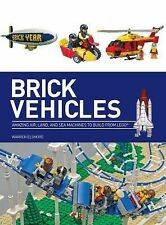 Brick Vehicles: Amazing Air, Land, and Sea Machines to Build from LEGO®, Elsmore